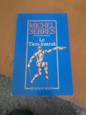 Le tiers-instruit - Michel Serres