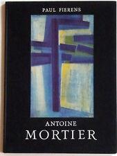 Antoine Mortier / Paul Fierens peintre belge MONOGRAPHIE 56 Abstrait Catalogue