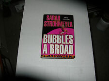 Bubbles A Broad by Sarah Strohmeyer (2004, Hardcover) SIGNED 1st/1st