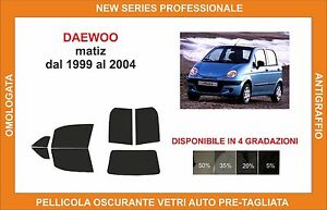 pellicola oscurante vetri pre-tagliata Daewoo matiz dal 1999 al 2004 compl