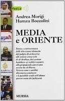 Media e Oriente - Morigi, Boccolini - Libro Nuovo in Offerta!