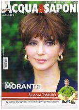 ACQUA E SAPONE - MAGGIO 2012 - LAURA MORANTE - SUSANNA TAMARO - DENNY DE VITO