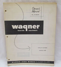 Wagner Iron Works Tractor Equipment Owners Manual Ld 182 B Model 95 Backhoe