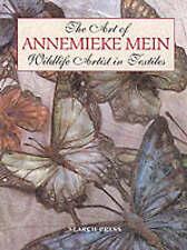 The Art of Annemieke Mein: Wildlife Artist in Textiles by Annemieke Mein (Paperback, 2001)