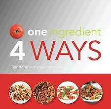 One Ingredient, 4 Ways - Love Food, 1407590898, New Book