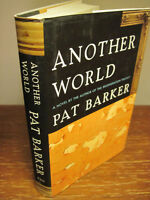 1st Edition Another World Pat Barker Fiction First Printing Novel