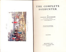 THE COMPLETE FOXHUNTER CHARLES RICHARDSON HUNTING BOOK FOXHOUNDS HORSES HUNTS