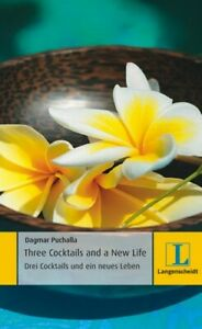 THREE COCKTAILS AND A NEW LIFE. Englisch lernen für Anfänger. Zweisprachig lesen