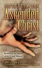 Gifts from the Ascended Christ: Restoring the Place of the Five-Fold Ministry (P