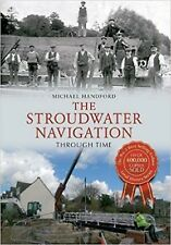 The Stroudwater Navigation Through Time by Michael Handford (Paperback) Book
