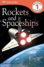 DK Readers: Rockets and Spaceships, Level 1 by Karen Wallace (2011, Paperback)