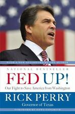 Fed Up!: Our Fight to Save America from Washington: By Perry, Rick