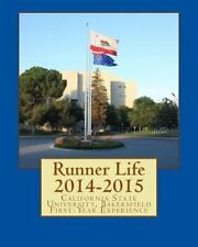 Runner Life 2014-15: California State University, Bakersfield First Year Experie