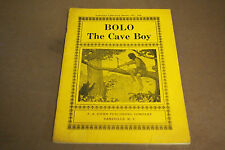 1915 Bolo the Cave Boy –Instructor Lit Series No 25  Katherine Atherton Grimes