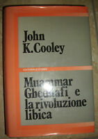 JOHN K.COOLEY - MUAMMAR GHEDDAFI E LA RIVOLUZIONE LIBICA - ED:CORNO - 1983 (YS)