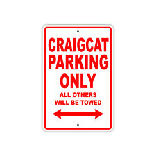 Craigcat Parking Only Boat Ship yacth Marina Lake Dock Aluminum Metal Sign