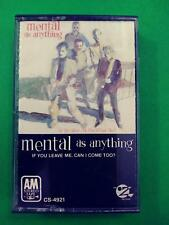 MENTAL AS ANYTHING If You Leave Me, Can I Come Too? CS4921 SP Cassette Tape