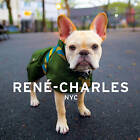 Rene-Charles: NYC: Little Bulldog in the Big City by Cuttic, Evan -Hcover