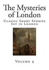 The Mysteries of London: Classic Short Stories Set in London (Tales of London) (