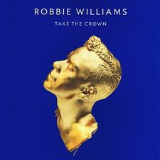 Robbie Williams  - Take The Crown - CD Album NEU - Candy