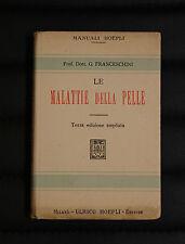 Manuali Hoepli - Le malattie della pelle di G. Franceschini 1927 - Medicina