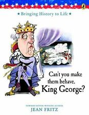 Can't You Make Them Behave, King George? by Jean Fritz (1996, Paperback)