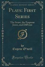 Plays: First Series: The Straw, the Emperor Jones, and Diff'rent (Classic Reprint) by Eugene O'Neill (Paperback / softback, 2015)