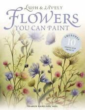 Lush & Lively Flowers You Can Paint-ExLibrary