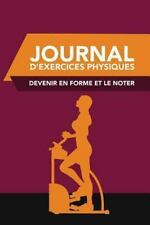 Journal d'Exercices Physiques : Devenir en Forme et le Noter by Speedy...