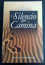 Un Silencio que camina Novela por Mateo Morrison 2008 San Domingo Dominicana