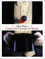 Mark Wilson's Complete Course in Magic by Mark Anthony Wilson