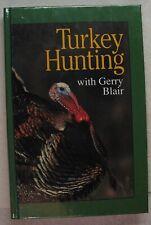 """Vintage Gerry Blair - """"Turkey Hunting"""" - c. 1991"""