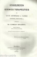 MEDICINA_IGIENE_TERME_BAGNI ARTIFICIALI_NUOVO STABILIMENTO IN NAPOLI_ROSASPINA