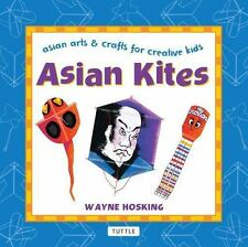 Asian Kites (Asian Arts and Crafts For Creative Kids)