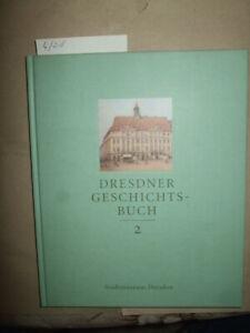 Dresdner Geschichtsbuch Band 2, 1996, Stadt-Chronik, Zeitgeschichte, neuwertig!
