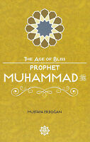Prophet Muhammad (Pbuh) - The Age of Bliss (PB)