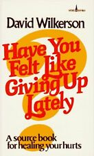 B002T45190 Have You Felt Like Giving Up Lately?