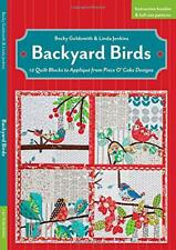 Backyard Birds: 12 Quilt Blocks to Applique from Piece O' Cake Designs by Linda