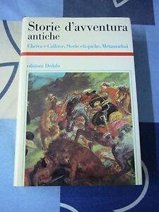 STORIE D' AVVNETURA ANTICHE CHEREA E CALLIROE STORIE ETIOPICHE METAMORFOSI