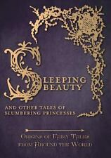 Sleeping Beauty - And Other Tales of Slumbering Princesses (Origins of Fairy Tal