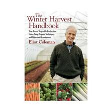 The Winter Harvest Handbook by Eliot Coleman (author)