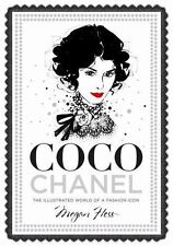 Coco Chanel: The Illustrated World of a Fashion Icon Hess, Megan LikeNew