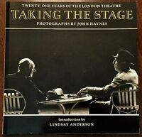 ' TAKING THE STAGE ' : 21 YEARS OF THE LONDON STAGE: PHOTOGRAPHS BY JOHN HAYNES.