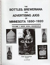 Bottles & Breweriana & Jugs Of Mn 1850-1920 Vol#1 Beer Soda Household Soft Cover