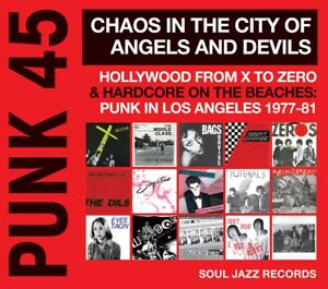 Soul Jazz Records Presents - PUNK 45: Chaos in the City of Angels And Devils,...