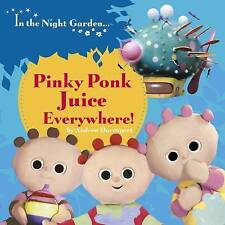 In the Night Garden: Pinky Ponk Juice Everywhere! by Andrew Davenport (Board boo