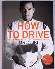 How To Drive The Ultimate Guide From the Man Who Was the Stig by Ben Collins