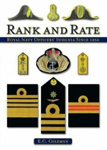Rank and Rate : Royal Navy Officers' Insignia Since 1856, Hardcover by Colema...