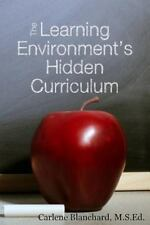 The Learning Environment's Hidden Curriculum