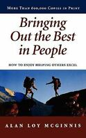 Bringing Out the Best in People: How to Enjoy Helping Others Excel: By Alan L...